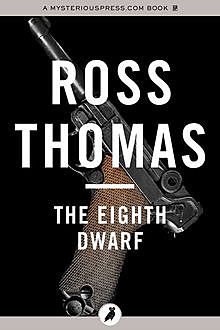 The Eighth Dwarf, Ross Thomas