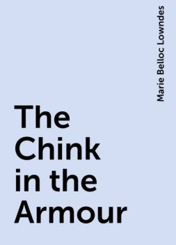 The Chink in the Armour, Marie Belloc Lowndes