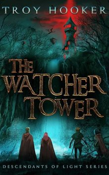 The Watcher Tower, Troy Hooker