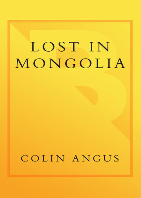 Lost in Mongolia, Colin Angus