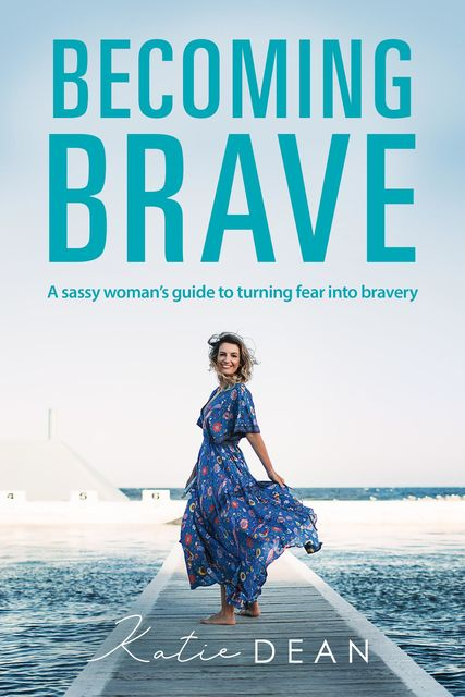 Becoming Brave, Katie Dean