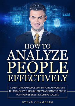 How to Analyze People Effectively, Steve Chambers