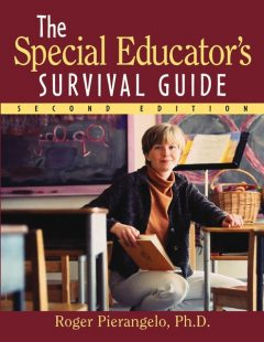 The Special Educator's Survival Guide, Ph.D., Roger Pierangelo