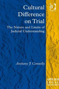 Cultural Difference on Trial, Anthony J Connolly