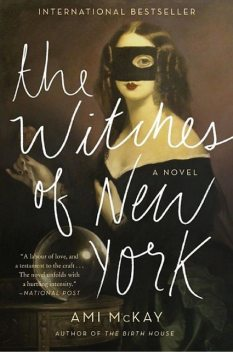 The Witches of New York: A Novel, Ami McKay