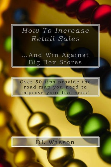 How To Increase Retail Sales, DL Wasson