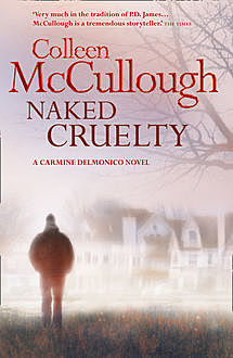 Naked Cruelty, Colleen Mccullough