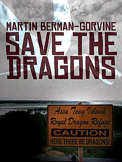 Save the Dragons!, Martin Berman-Gorvine