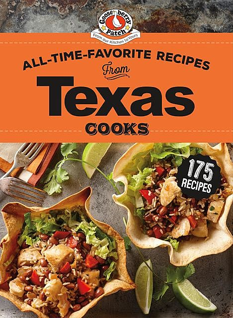 All-Time-Favorite Recipes from Texas Cooks, Gooseberry Patch