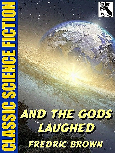 And the Gods Laughed, Fredric Brown