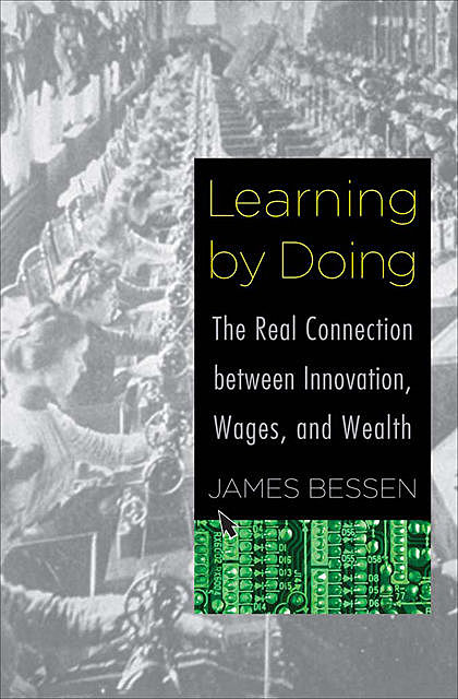 Learning by Doing, James Bessen