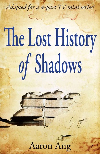 The Lost History of Shadows, Aaron Ang