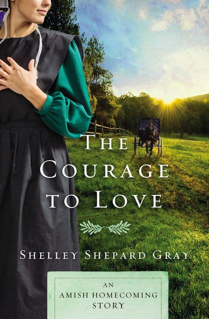 The Courage to Love, Shelley Shepard Gray