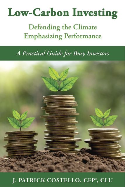 LOW-CARBON INVESTING, J. PATRICK COSTELLO