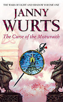 Curse of the Mistwraith (The Wars of Light and Shadow, Book 1), Janny Wurts