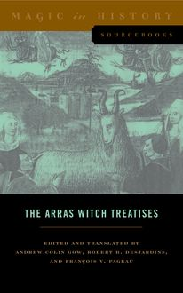 The Arras Witch Treatises, Andrew Colin Gow, François V. Pageau, Robert B. Desjardins