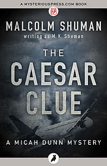 The Caesar Clue, Malcolm Shuman writing as M.K.Shuman