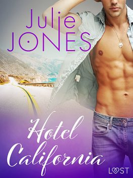 Hotel California – erotisk novell, Julie Jones