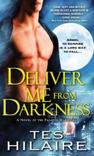 Deliver Me from Darkness, Tes Hilaire