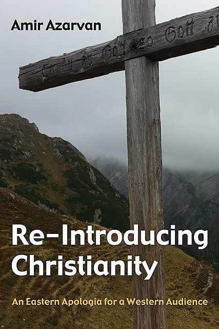 Re-Introducing Christianity, Amir Azarvan