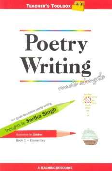 Poetry Writing Made Simple 1 Teacher's Toolbox Series, Sarika Singh