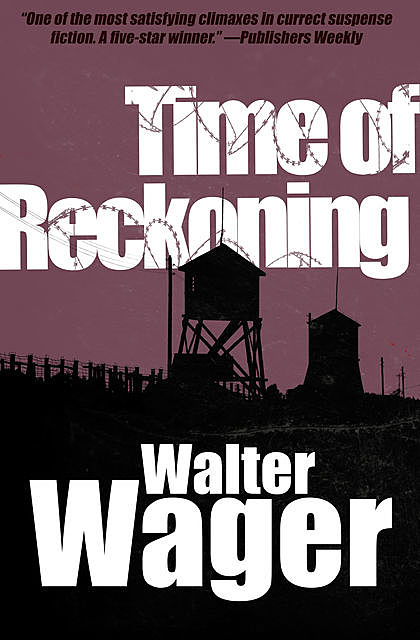 Time of Reckoning, Walter Wager