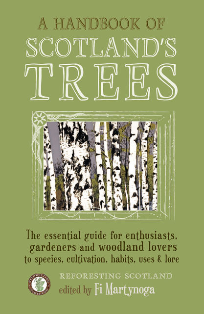 A Handbook of Scotland's Trees, Reforesting Scotland