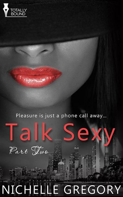 Talk Sexy: Part Two, Nichelle Gregory