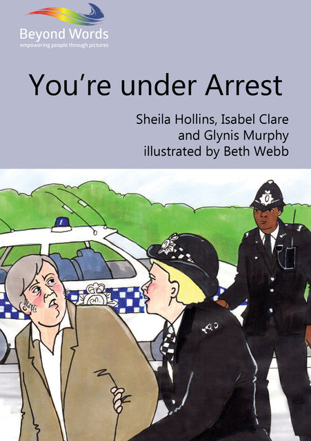 You're under Arrest, Sheila Hollins, Isabel Clare