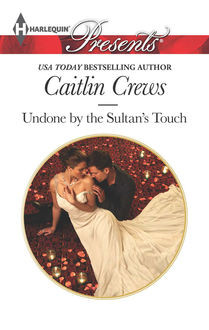 Undone by the Sultan's Touch, Caitlin Crews
