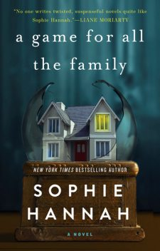 A Game for All the Family, Sophie Hannah