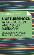 A Joosr Guide to Nurtureshock by Po Bronson and Ashley Merryman, Joosr