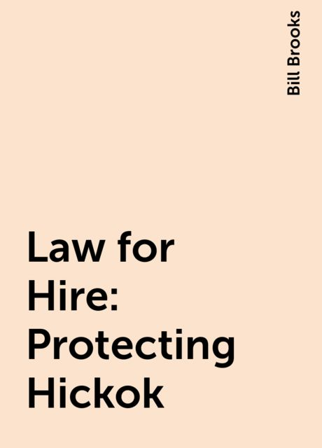 Law for Hire: Protecting Hickok, Bill Brooks