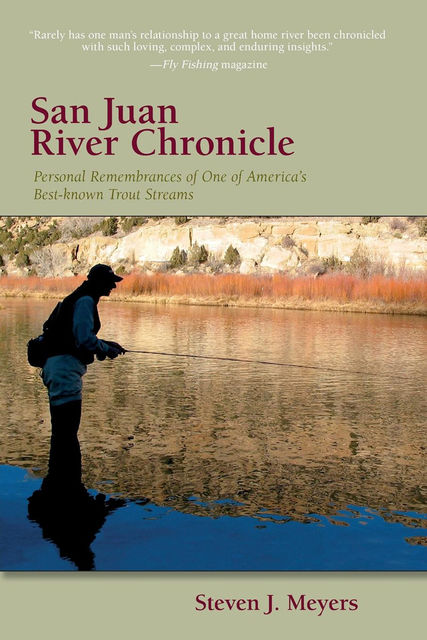 San Juan River Chronicle, Steven J.Meyers