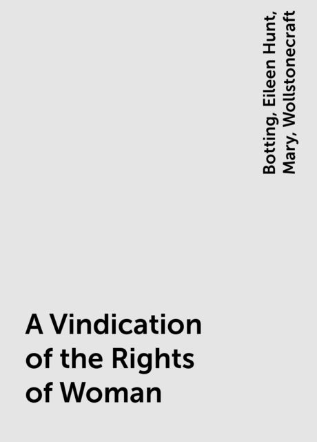 A Vindication of the Rights of Woman, Mary, Botting, Eileen Hunt, Wollstonecraft