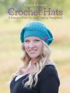Quick & Simple Crochet Hats, Melissa Armstrong, Ava Lynne Green
