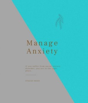 Manage Anxiety, Stacey Reed