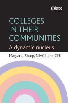 Colleges in Their Communities, CFE, Margaret Sharp, NIACE