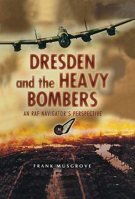Dresden and the Heavy Bombers, Frank Musgrove