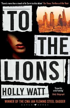 To The Lions, Holly Watt