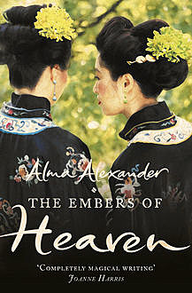The Embers of Heaven, Alma Alexander