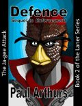 Defence: The Ja-gee Attack: Book 2 of the Laner Series, Paul Arthurs