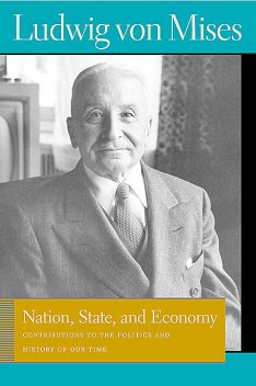 Nation, State, and Economy, Ludwig Von Mises