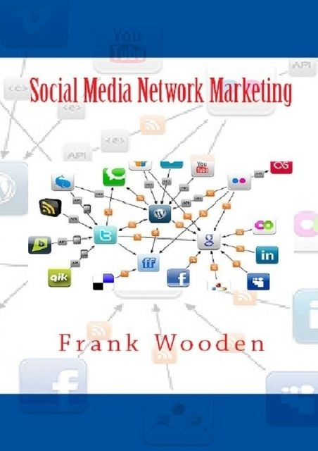 Social Media Network Marketing, Frank Wooden