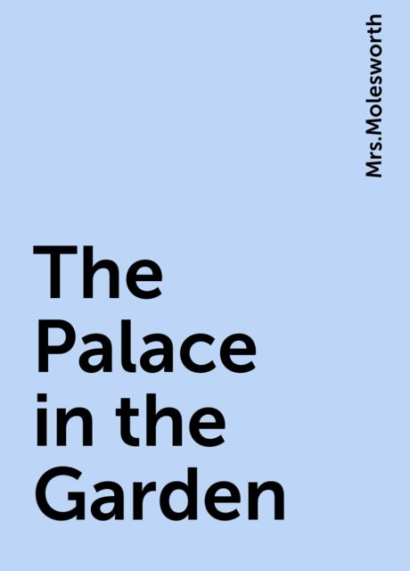 The Palace in the Garden,