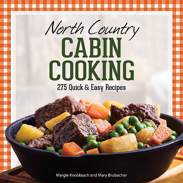 North Country Cabin Cooking, Margie Knoblauch, Mary Brubacher
