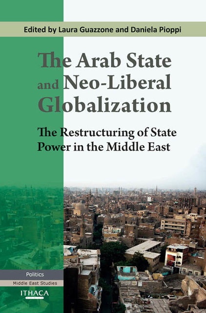 The Arab State and Neo-liberal Globalization, The, Laura Guazzone