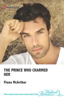 The Prince Who Charmed Her, Fiona Mcarthur