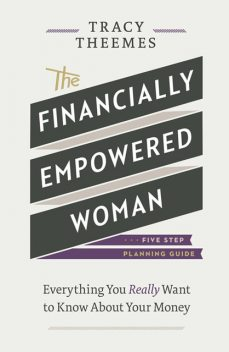 The Financially Empowered Woman, Tracy Theemes