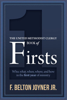 The United Methodist Clergy Book of Firsts, F. Belton Joyner Jr.